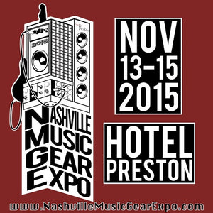 Nashville Music Gear Expo | November 13-15 | Hotel Preston