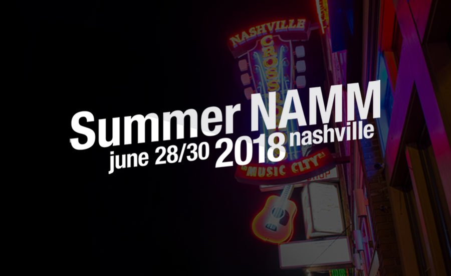 Summer NAMM 2018 | June 28-30 | Nashville TN