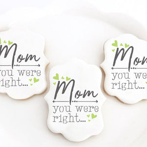 Mom You Were Right Cookie Stencil