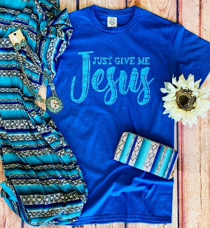 Just Give Me Jesus T-Shirt