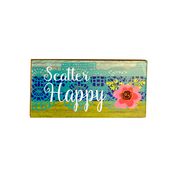 """Scatter Happy"" Box Sign"