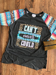 Can't Never Could Serape Sleeve Raglan