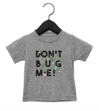 Kid's Don't Bug Me Tee