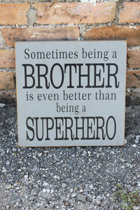 16x16 Sometimes Brother Superhe