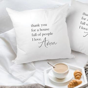 "18"" x 18"" Thank You For A House Full Pillow"