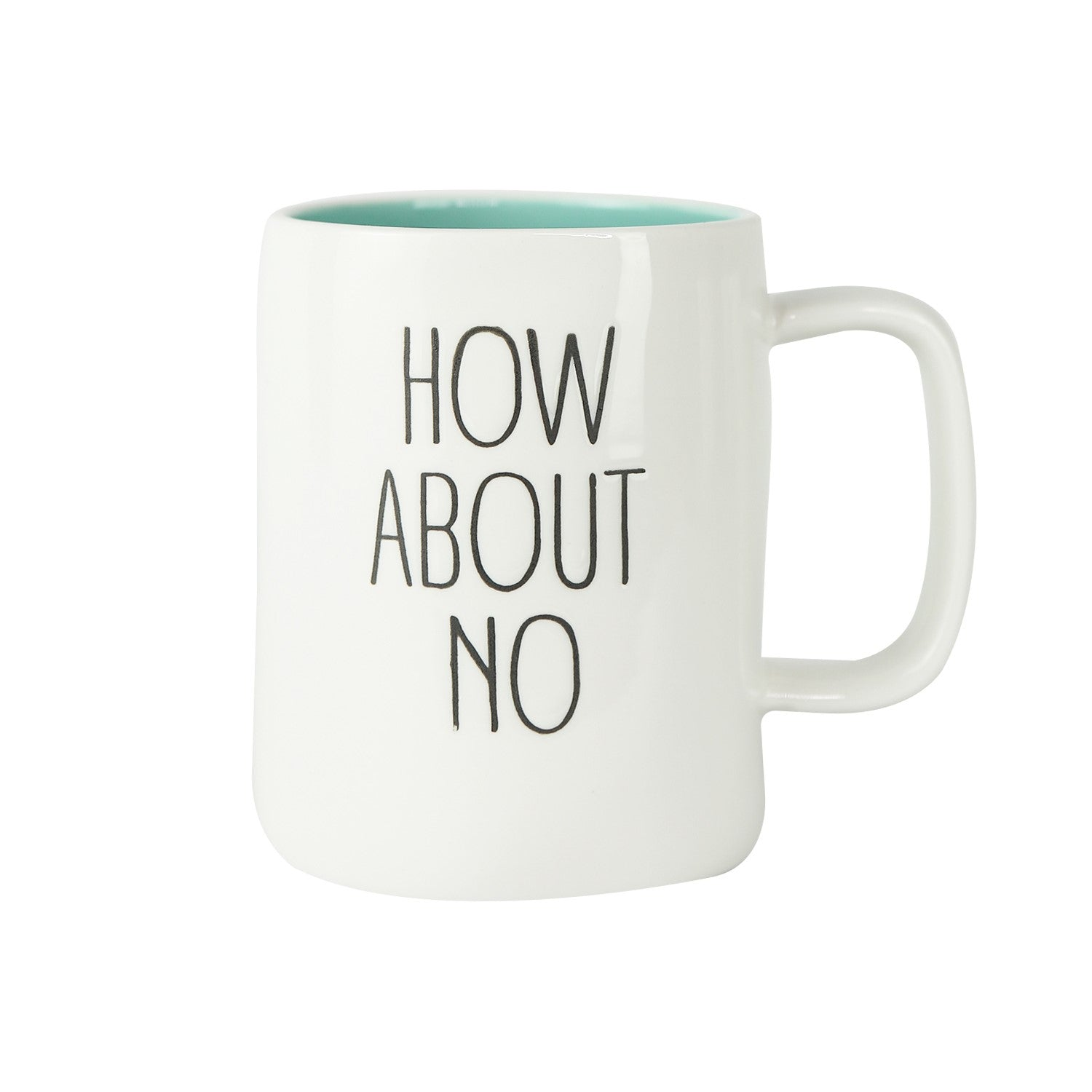 """How About No"" Ceramic Mug"
