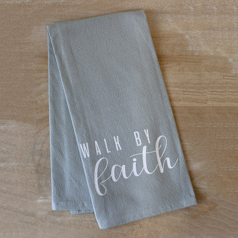 Walk by Faith Flour Sack Hand Towel