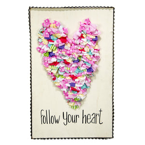 Fabric Follow Your Heart Sign