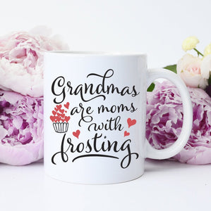 Grandmas are Moms with Frosting Mug