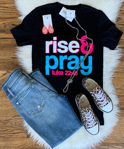 Rise and Pray Tee