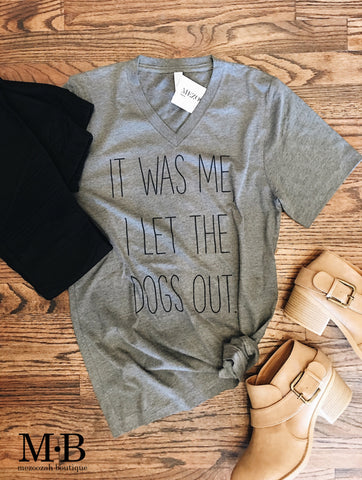 It Was Me I let The Dogs Out V-Neck Tee