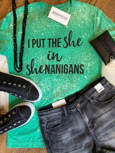I Put The She in Shenanigans Tee