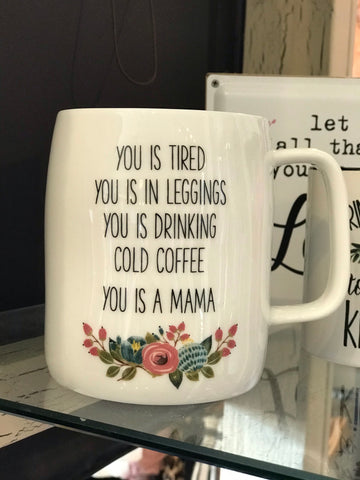 You is a Mama Ceramic Mug