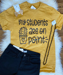 My Students Are On Point Tee