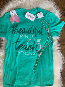 Beautiful Minds Teach Others Tee