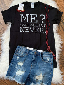 Me? Sarcastic? Never. Tee