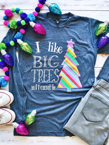 I Like Big Trees Tee