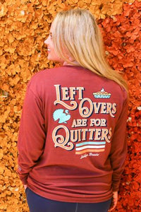 Leftovers Are For Quitters LS Tee
