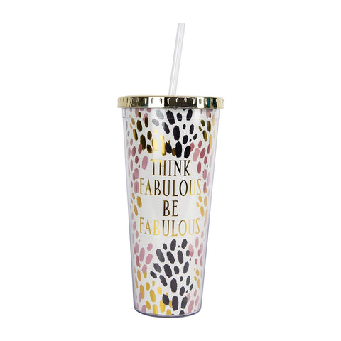 Think Fabulous Be Fabulous Straw Tumbler