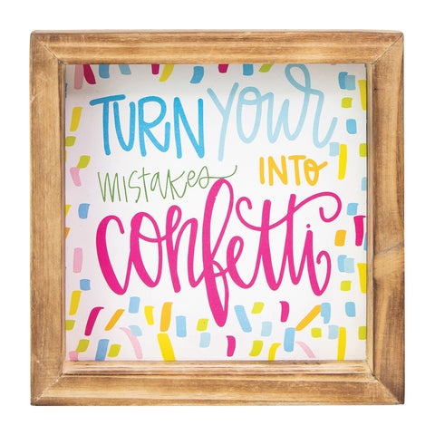 Turn Mistakes Into Confetti Wood Sign