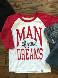 Man of Your Dreams 3/4 Sleeve T-Shirt