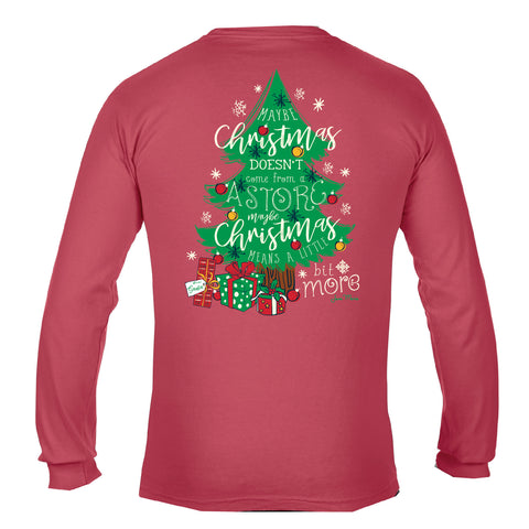 Maybe Christmas Doesn't Come From A Store LS T-Shirt
