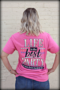 Life is the Best Party Tee