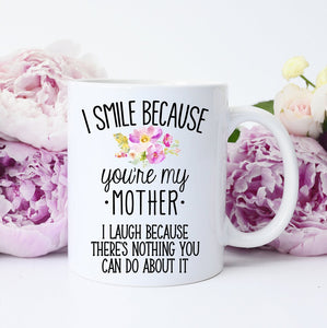 I Smile Because You're My Mom Mug