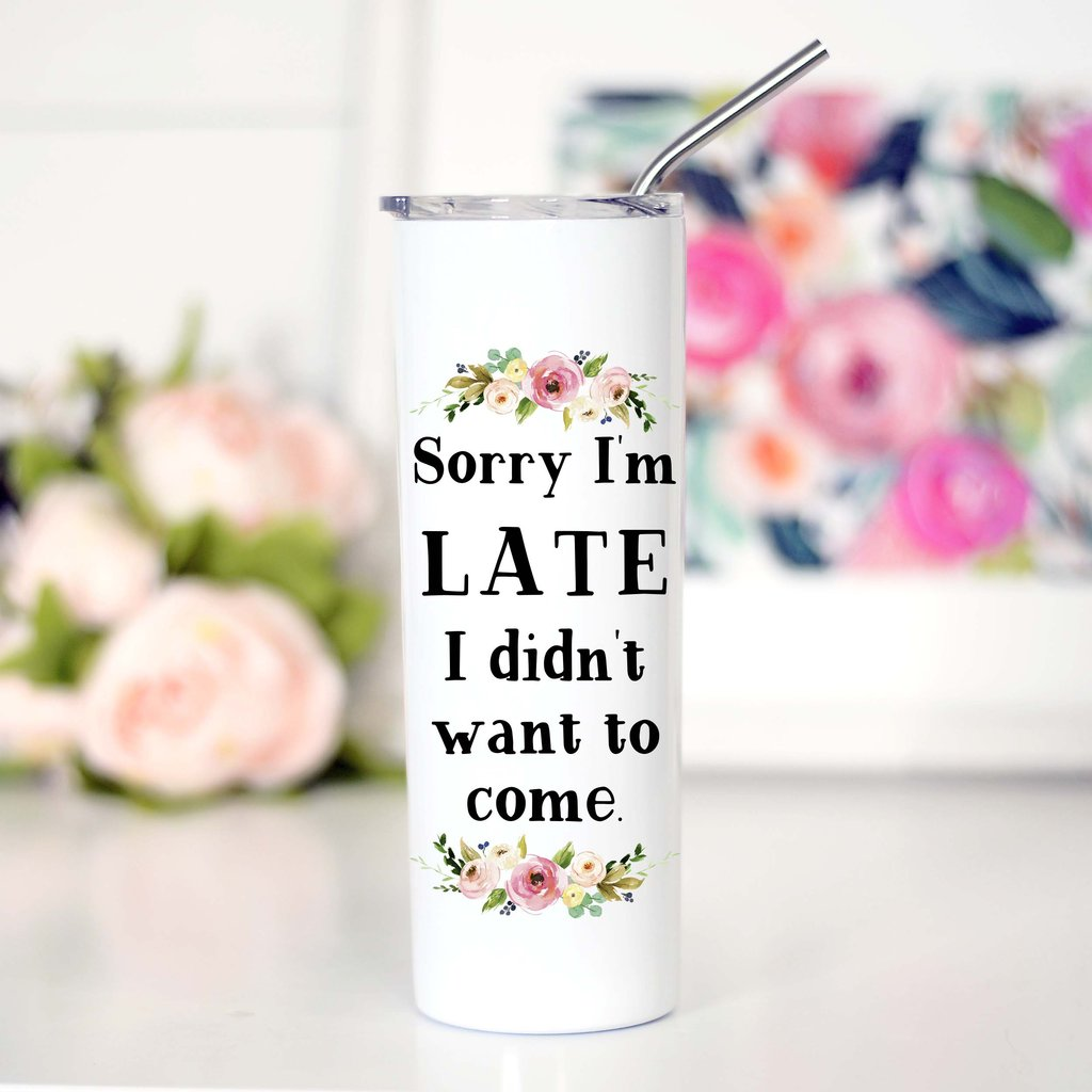 Sorry I'm Late Travel Cup