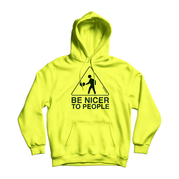 Be Nicer to People Neon Hoodie