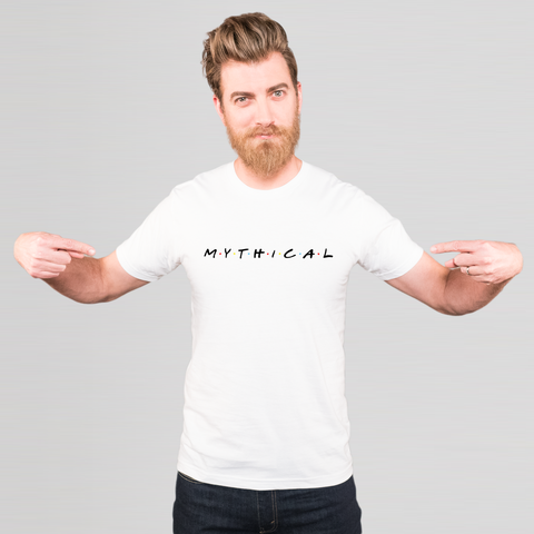 We'll Be There For You Mythical Tee (Unisex/White)