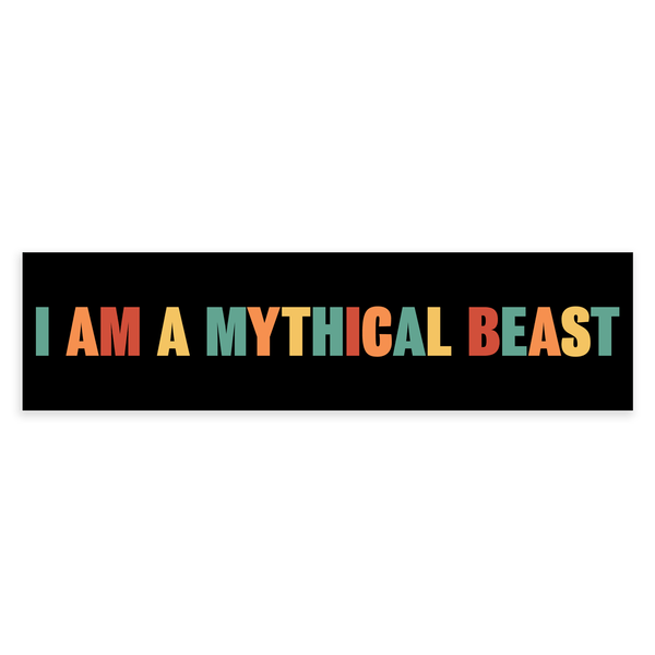 I Am A Mythical Beast Bumper Sticker