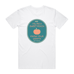 You're a Sweet Peach, Know Your Worth Tee #2