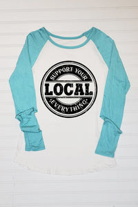 Support Your Local Everything Long Sleeve Raglan Shirt