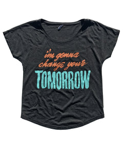 I'm Gonna Change Your Tomorrow Tee