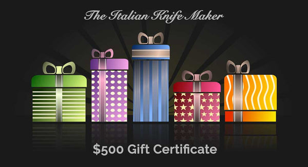 Gift Certificate: $500, [product_vendor} - The Italian Knife Maker