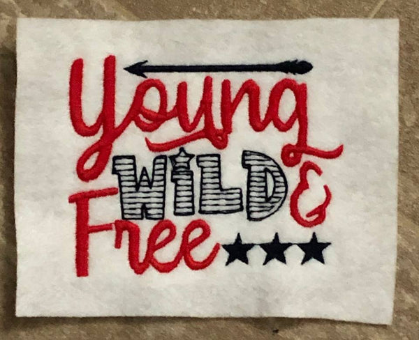 Young Wild & Free - 4 Sizes