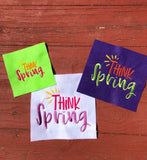 Think Spring - 3 Sizes