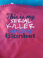 Serial Killer Watching Blanket 6x10 ONLY