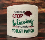 Toilet Paper - When you stop believing