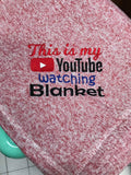 YouTube Watching Blanket 8x8 ONLY