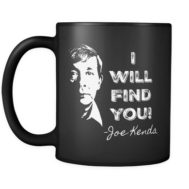 I Will Find You Coffee Mug