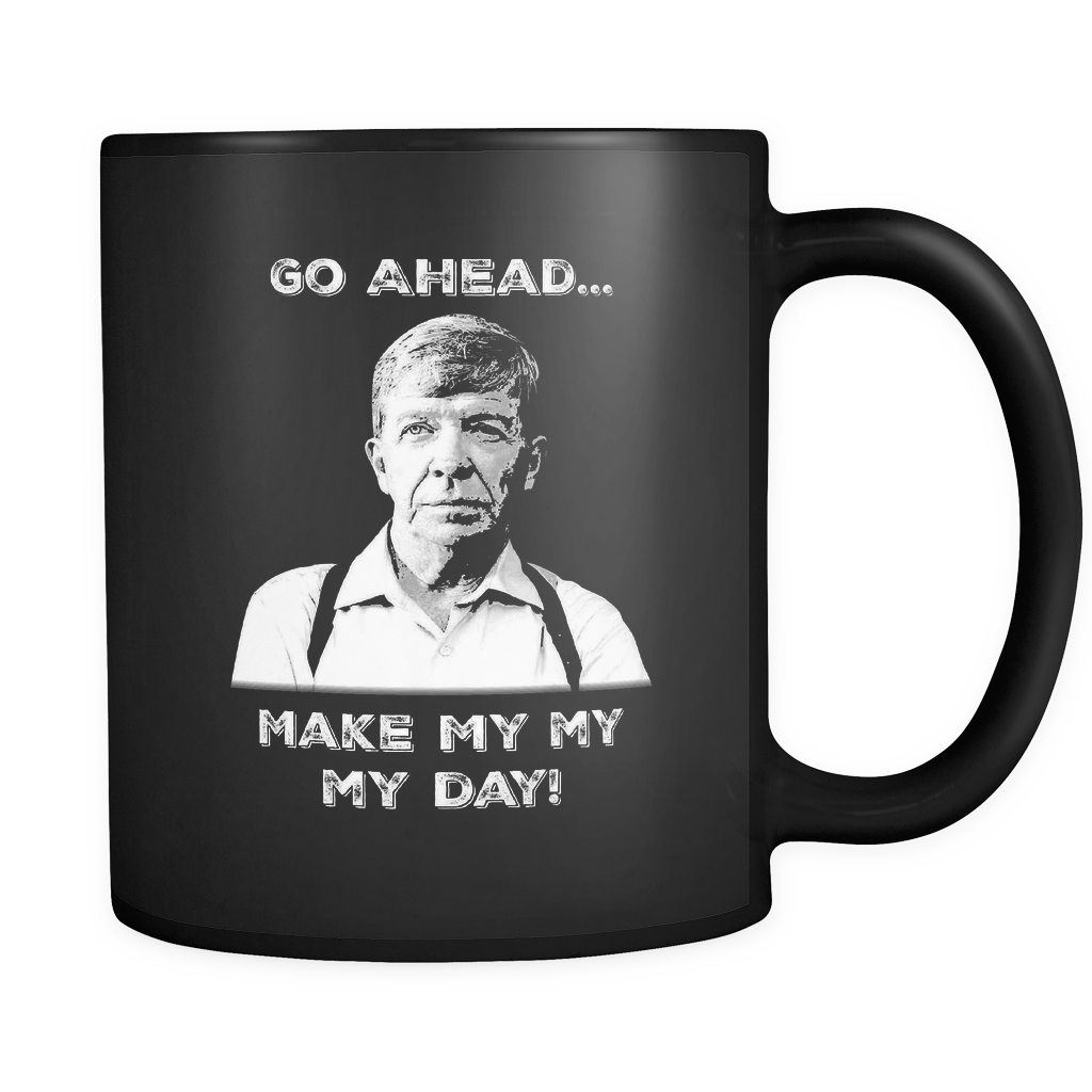 Make My Day Mug!