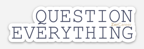 Question Everything | Sticker