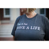 Save A Life Unisex T-Shirt