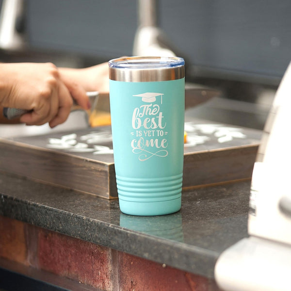 The Best Is Yet To Come Insulated Cup