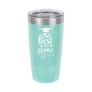 Teal The Best is yet to come Insulated Tumbler