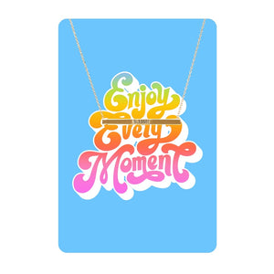 Enjoy Every Moment Necklace Card