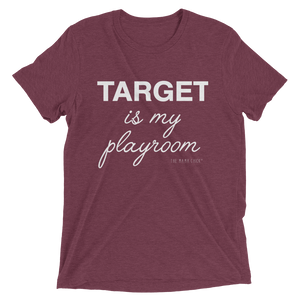 Target Is My Playroom Tee