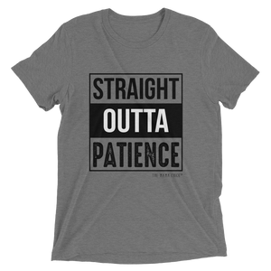 Straight Outta Patience Tee